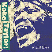 What It Takes: The Chess Years [Expanded Edition] by Koko Taylor