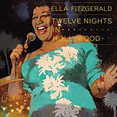 Twelve Nights In Hollywood by Ella Fitzgerald