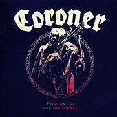 Punishment For Decadence by Coroner