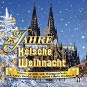 25 Jahre Kölsche Weihnacht by Various Artists
