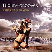 Jazzy Chill House Vol. 2 by Luxury Grooves