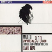 Mahler: Symphonies 9 & 10 (Adagio) by Frankfurt Radio Symphony Orchestra