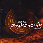Unlearn - Single by Psykosonik