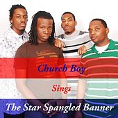 The Star Spangled Banner by Church Boy