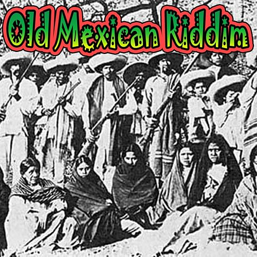 Old Mexican Riddim by Various Artists