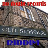Old School Riddim by Various Artists