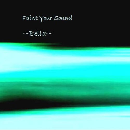 Paint Your Sound by Bella