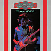 We Want Moore by Gary Moore