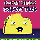 Crunchy Taco by Parry Gripp