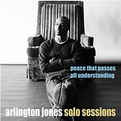 Peace That Passes All Understanding by Arlington Jones