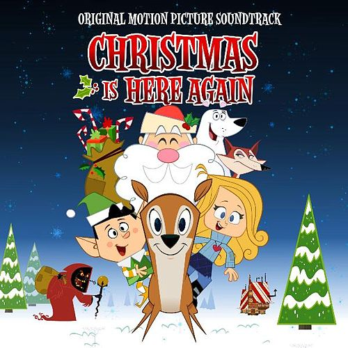 Christmas Is Here Again! (Original Soundtrack) by Various Artists