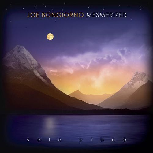 Mesmerized - Solo Piano by Joe Bongiorno