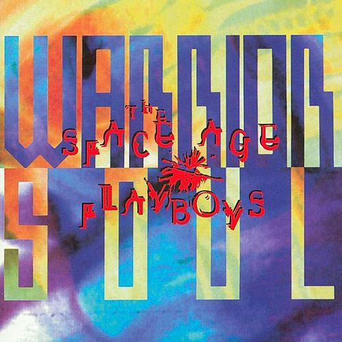 Space Age Playboys by Warrior Soul