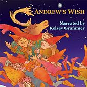 Andrew's Wish by Kelsey Grammer