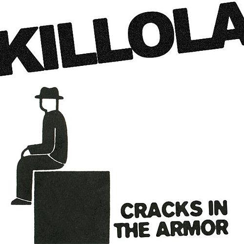 Cracks In The Armor (Single) by Killola