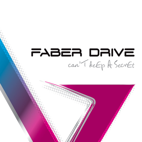 Can't Keep A Secret by Faber Drive