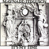 It's My Time by Maynard Ferguson
