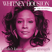 I Didn't Know My Own Strength Remixes by Whitney Houston