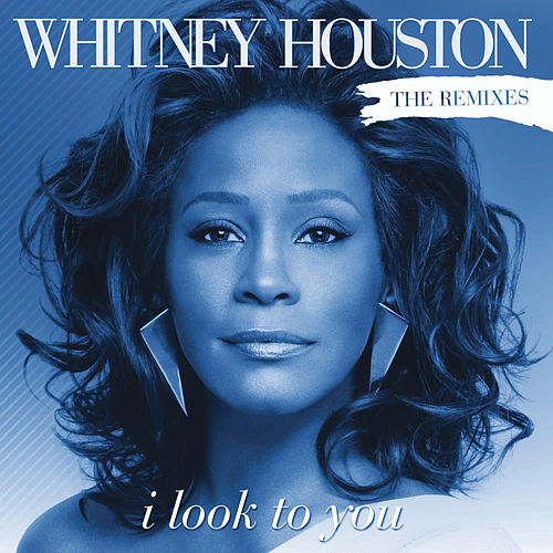 I Look To You Remixes by Whitney Houston