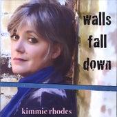 Walls Fall Down by Kimmie Rhodes