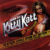Crank Dat Kitty Katt Hosted By J-Kwon by Various Artists