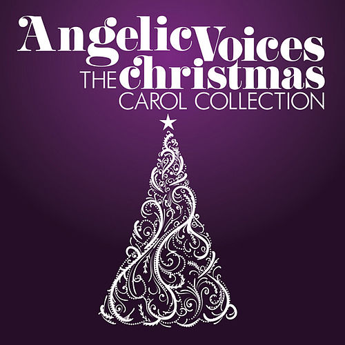 Angelic Voices - The Christmas Carol Collection by Various Artists