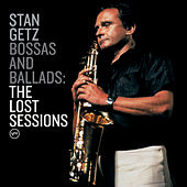 Bossas & Ballads: The Lost Sessions by Stan Getz