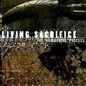 The Hammering Process by Living Sacrifice