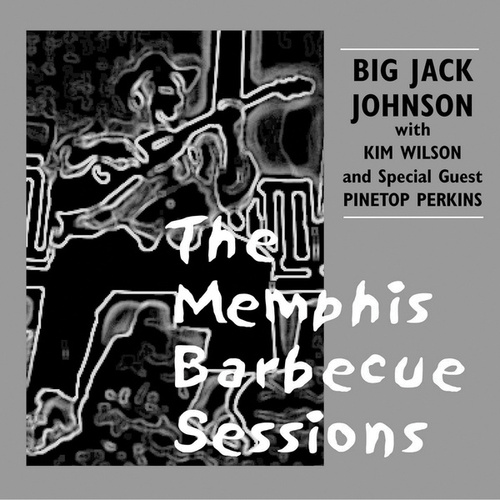The Memphis Barbecue Sessions von Big Jack Johnson