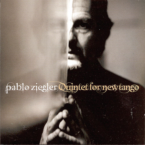 Quintet for New Tango by Pablo Ziegler