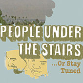 ...Or Stay Tuned von People Under The Stairs