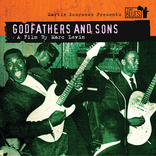 Martin Scorsese Presents The Blues: Godfathers and Sons by Various Artists