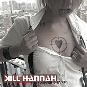 For Never and Ever by Kill Hannah