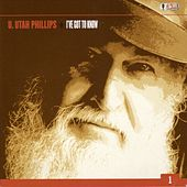 I've Got To Know by Utah Phillips