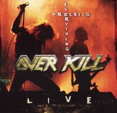Wrecking Everything: Live From Asbury Park von Overkill