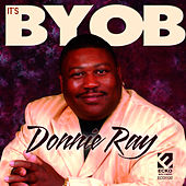 It's BYOB by Donnie Ray