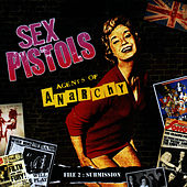Agents Of Anarchy - File 2: Submission by Sex Pistols