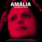 Amália-The Greatest Songs von Amalia Rodrigues