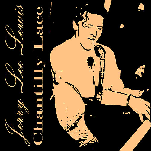 Chantilly Lace by Jerry Lee Lewis