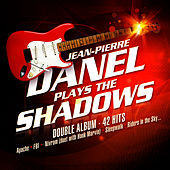 Jean-Pierre Danel Plays The Shadows by Jean-Pierre Danel