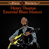 Essential Blues Masters by Henry Thomas