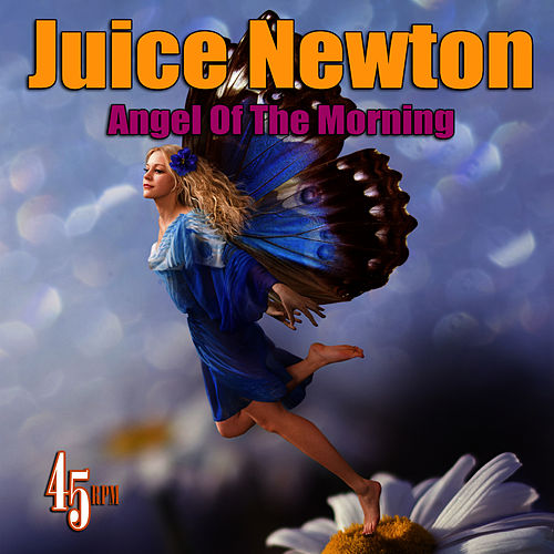 Angel Of The Morning (Re-Recorded / Remastered) by Juice Newton