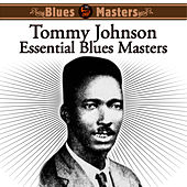 Essential Blues Masters by Tommy Johnson