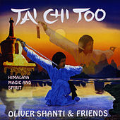 Tai Chi Too by Oliver Shanti