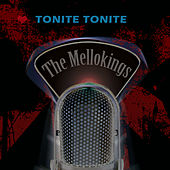 Tonite, Tonite by The Mello-Kings