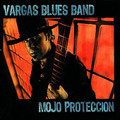 Mojo Proteccion by Vargas Blues Band