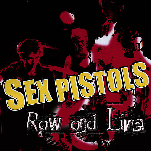 Raw And Live by The Sex Pistols