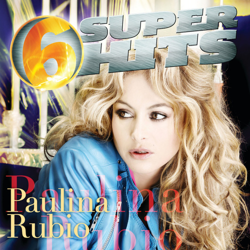 6 Super Hits by Paulina Rubio