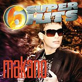 6 Super Hits by Makano