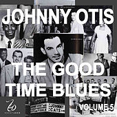 Johnny Otis and the Good Time Blues 5 by Johnny Otis